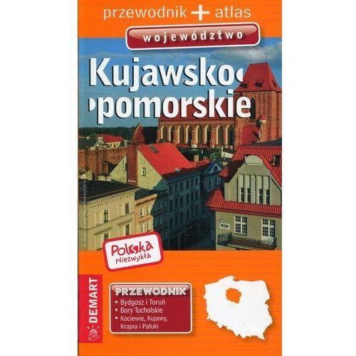 Polska niezwykła Kujawsko-pomorskie Przewodnik + atlas -. (2018)