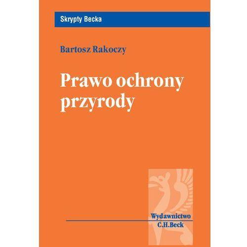 Prawo ochrony przyrody - Bartosz Rakoczy (2009)
