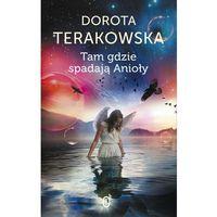 Tam gdzie spadają Anioły, Dorota Terakowska