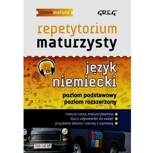 Język niemiecki Nowa Matura LO kl.1-3 Repetytorium maturzysty / Poziom podstawowy i rozszerzony, GREG