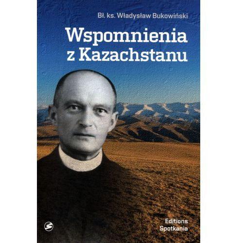 Wspomnienia z Kazachstanu BR - Władysław Bukowiński (9788379652648)