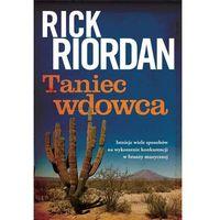 Taniec wdowca - Rick Riordan, Rick Riordan