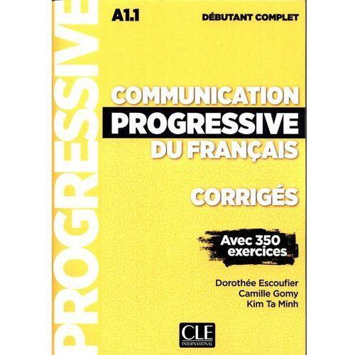 Communication progressive du francais A 1.1 Corriges debutant complet