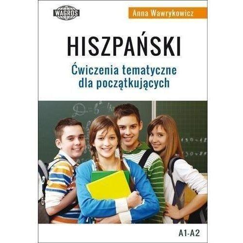 Hiszpański ćwiczenia tematyczne dla początkujących - anna wawrykowicz (108 str.)
