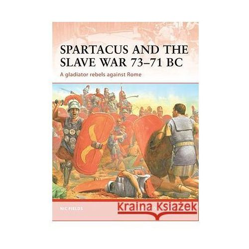 Spartacus and the Slave War 73-71 BC (96 str.)