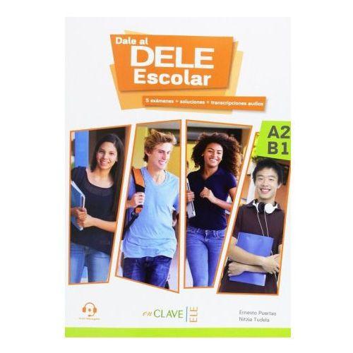 Dale al dele Escolar A2-B1 książka + online - Puertas Ernesto, Tudela Nitzia (9788416108381)