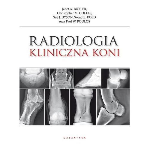 Radiologia kliniczna koni - Praca zbiorowa, praca zbiorowa