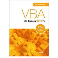 VBA dla Excela 2019 PL. 234 praktyczne przykłady - Witold Wrotek (9788328355569)