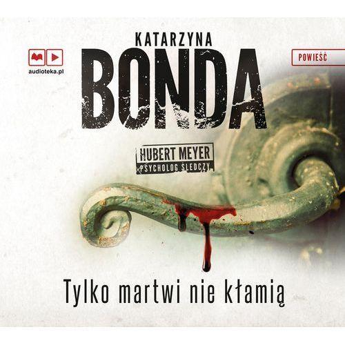 Tylko martwi nie kłamią (CD), Katarzyna Bonda