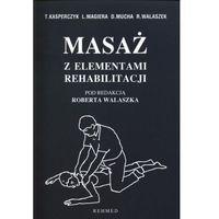 Masaż z elementami rehabilitacji (9788391043400)