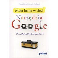Narzędzia Google Dla Początkujących. Mała Firma W Sieci, oprawa miękka