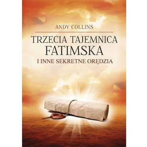 TRZECIA TAJEMNICA FATIMSKA I INNE SEKRETNE ORĘDZIA (9788373997677)