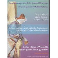 CD Polsko-Łacińsko-Angielski Atlas anat.Kości stawy wiązadła, Górnicki Wydawnictwo Medyczne