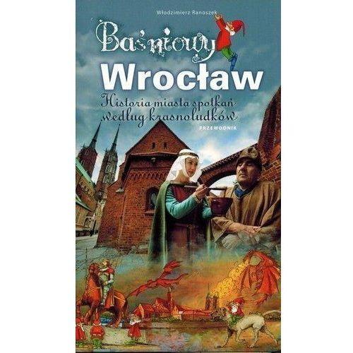 Przewodnik dla dzieci - Baśniowy Wrocław - Włodzimierz Ranoszek (132 str.)