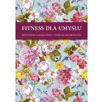 Fitnes dla umysłu - Kwiaty + zakładka do książki GRATIS, oprawa miękka