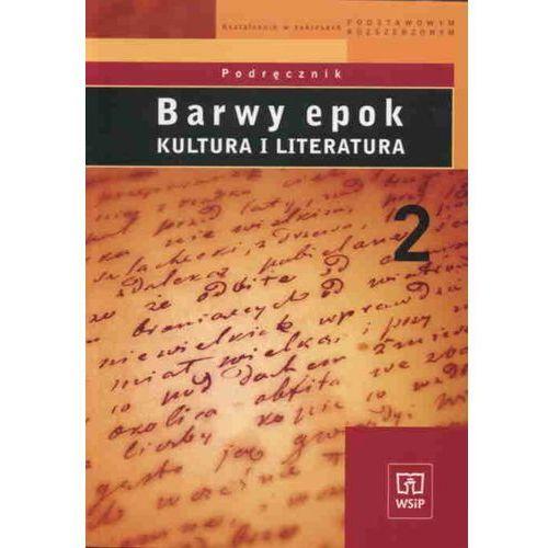 Barwy epok 2 Podręcznik Kultura i literatura (416 str.)