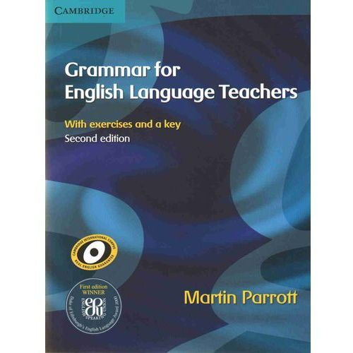 Grammar for English Language Teachers with exercises and a key, 2nd Edition Cambridge (2010)