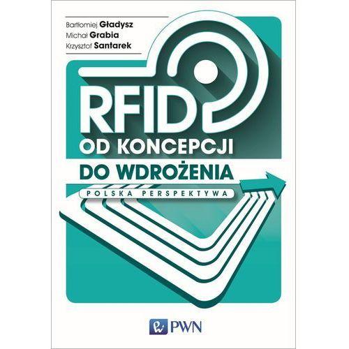 RFID od koncepcji do wdrożenia. - Dostawa 0 zł (9788301188917)