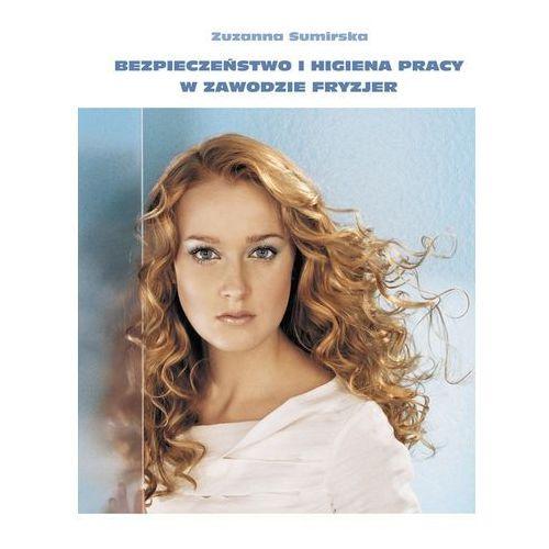 Bezpieczeństwo i higiena pracy w zawodzie fryzjera - Zuzanna Sumirska (8391769801)