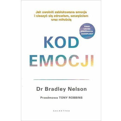 Kod emocji. Jak uwolnić zablokowane emocje..., Bradley Nelson