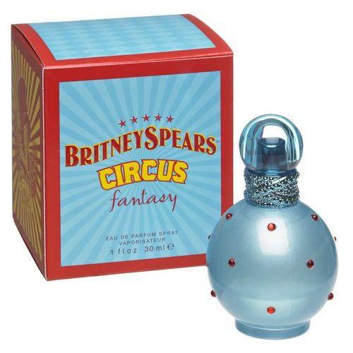 Britney Spears Circus Fantasy Woman 30ml EdP - Rewelacyjny upust