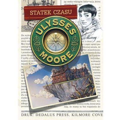 Ulysses Moore 13 Statek czasu - Wysyłka od 3,99 - porównuj ceny z wysyłką (9788327410832)