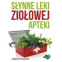 Słynne leki ziołowej apteki w.2016 (80 str.)