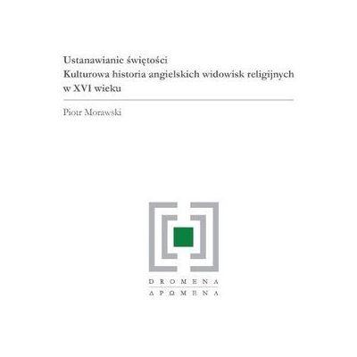 Archeologia, etnologia Morawski Piotr