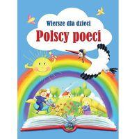 Wiersze dla dzieci Polscy poeci - Jeśli zamówisz do 14:00, wyślemy tego samego dnia. Darmowa dostawa, już od 49,90 zł. (200 str.)