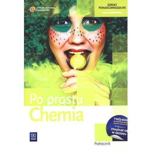 Chemia Po Prostu Podręcznik Zakres Podstawowy, oprawa miękka