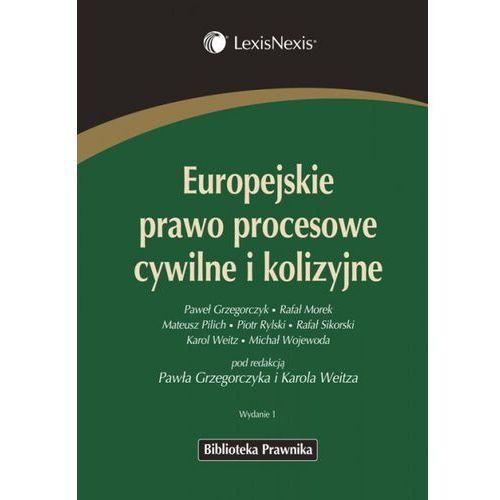 Europejskie prawo procesowe cywilne i kolizyjne (527 str.)