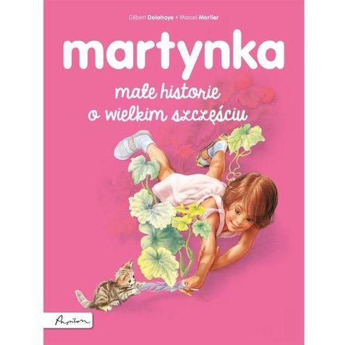 Martynka Małe historie o wielkim szczęściu - Gilbert Delahaye (9788327102935)