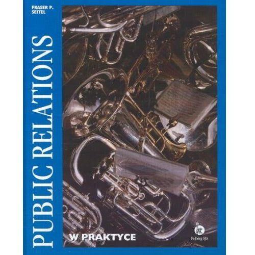 PUBLIC RELATIONS W PRAKTYCE Fraser P. Seitel