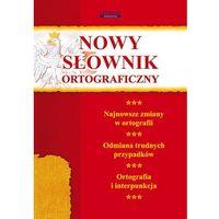 Nowy słownik ortograficzny, praca zbiorowa
