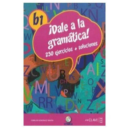 Dale a la gramatica B1 /CD gratis/ (2012)