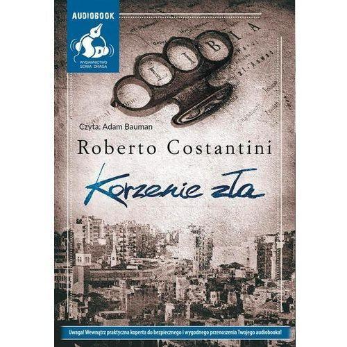 Korzenie zła (Audiobook na CD) - 35% rabatu na drugą książkę!, Sonia Draga