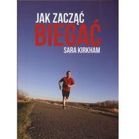 Jak zacząć biegać (9788393264339)