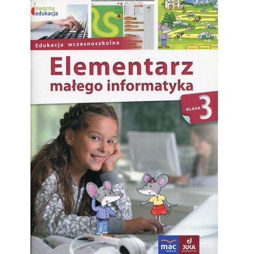 Owocna Edukacja. Elementarz małego informatyka. Podręcznik z płytą CD. Klasa 3 - Praca zbiorowa, Wydawnictwo Mac Edukacja