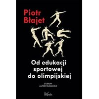 Od edukacji sportowej do olimpijskiej. Studium antropologiczne, Impuls