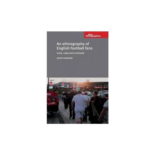 An Ethnography Of English Football Fans, Pearson, Geoff