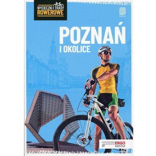 Poznań i okolice. Wycieczki i trasy rowerowe. Wydanie 2 (176 str.)