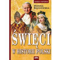 Święci w historii Polski - Wysyłka od 3,99 - porównuj ceny z wysyłką, eSPe