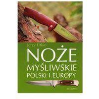 Noże myśliwskie Polski i Europy, oprawa twarda