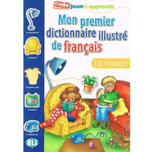 Mon Premier Dictionnaire Illustre De Francais La Maison Mon Premier Dictionnaire Illustre De Francais (2002)