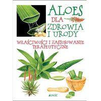Aloes dla zdrowia i urody. Właściwości i zastosowanie terapeutyczne