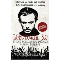 LOBOTOMIA 3.0 Trzydzieści lat holocaustu prawdy o JEGO śmierci - Dostawa zamówienia do jednej ze 170 księgarni Matras za DARMO (2015)