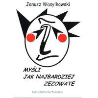 Myśli jak najbardziej zezowate - Janusz Wasylkowski (99 str.)