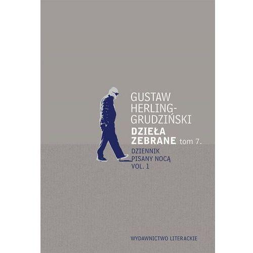 Dzieła zebrane Tom 7 Dziennik pisany nocą - Gustaw Herling-Grudziński, Gustaw Herling-Grudziński