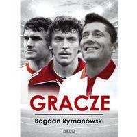 Gracze. 13 wywiadów z gwiazdami futbolu, Bogdan Rymanowski