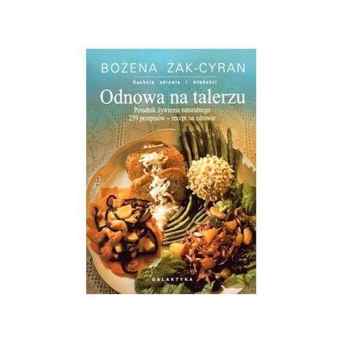 """""""Odnowa na talerzu"""" Bożena Żak-Cyran"""